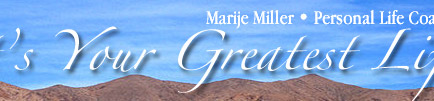 Your Greatest Life, Marije Miller, Personal Life Coach in Grass Valley, CA USA